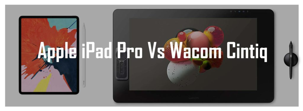Apple iPad pro vs Wacom Cintiq