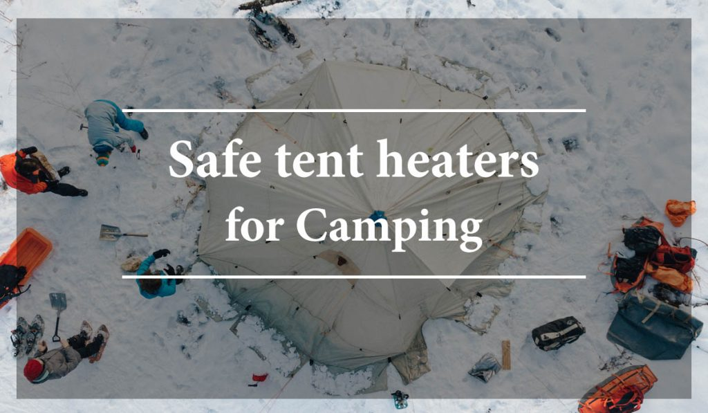 safe tent heaters for camping banner