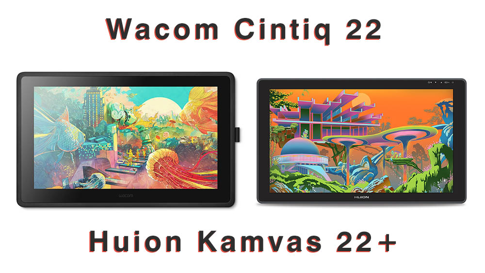 wacom cintiq 22 and Huion Kamvas 22 comparison