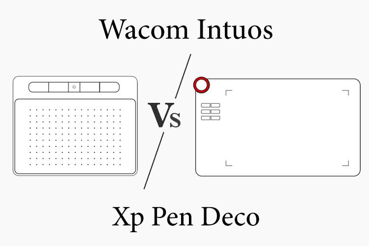 Wacom Intuos vs Xp Pen Deco Series Comparison